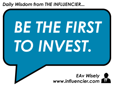 Be the first to invest. EAv Wisely.