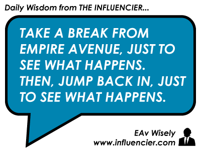 Daily Empire Avenue Investing Wisdom from THE INFLUENCIER